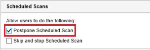 Postpone Scheduled Scan