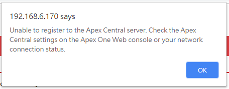 Unable to register to the Apex Central server