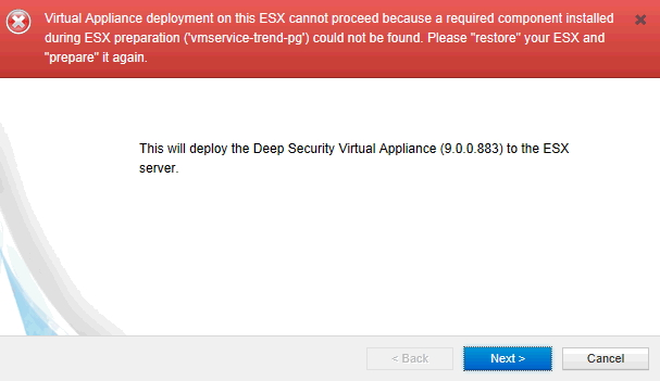 Virtual Appliance deployment on this ESX cannot proceed because a required component installed during ESX preparation ('vmservice-trend-pg') could not be found.