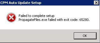 Failed to complete setup. Propagatefile.exe failed with exit code: 65280