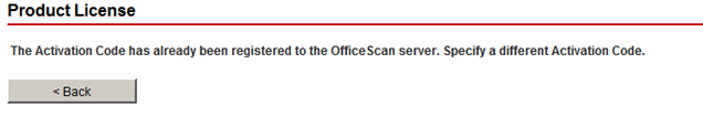 The Activation Code has already been registered to the OfficeScan server. Specify a different Activation Code