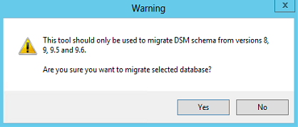 This tool should only be used to migrate DSM schema from version 8 , 9, 9.5, and 9.6
