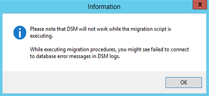 Please note that DSM will not work while the migration script is executing