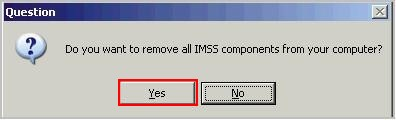 Do you want to remove all IMSS components from your computer?